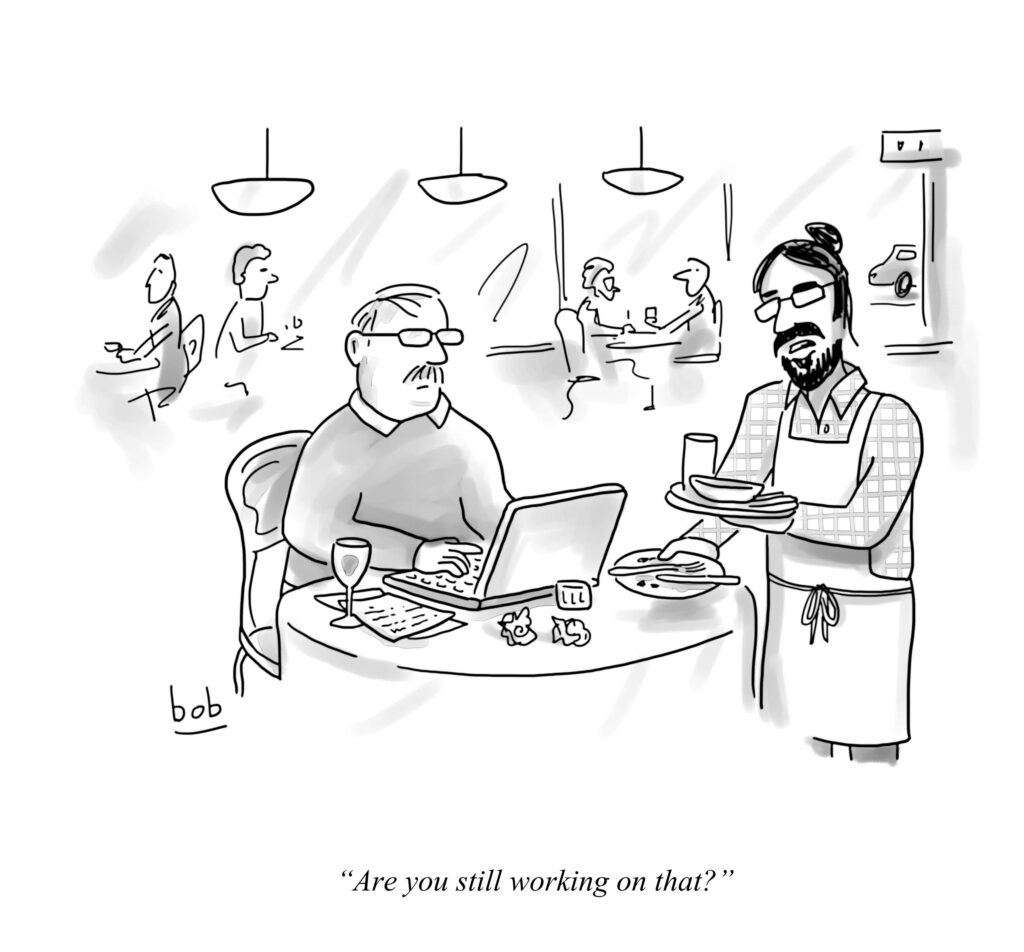 """Cartoon by Bob Eckstein. A waiter approaches table littered with food remnants and a laptop. He asks the writer sitting there, """"Are you still working on that?"""""""
