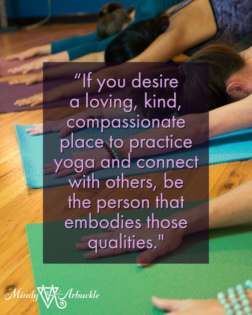 if you desire a loving place to practice yoga