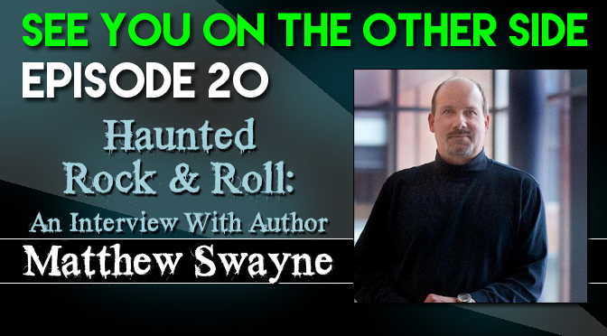 Haunted Rock & Roll: An Interview With Author Matthew Swayne