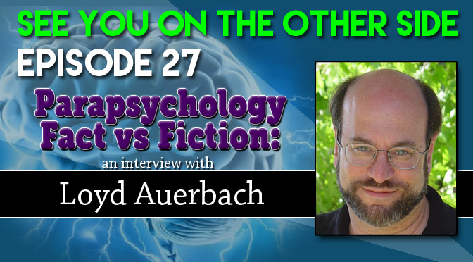 Parapsychology Fact vs Fiction: An Interview with Loyd Auerbach