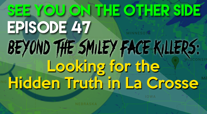 Beyond the Smiley Face Killers: Looking for the Hidden Truth in La Crosse
