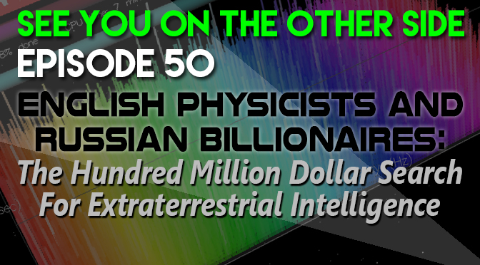 English Physicists and Russian Billionaires: The Hundred Million Dollar Search For Extraterrestrial Intelligence