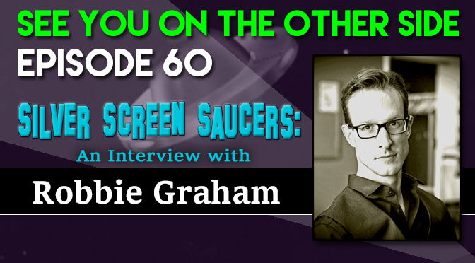 Silver Screen Saucers: An Interview With Robbie Graham