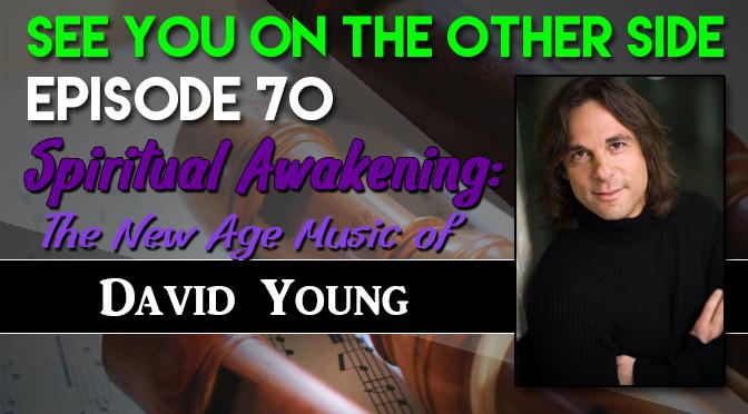 Spiritual Awakening: The New Age Music of David Young