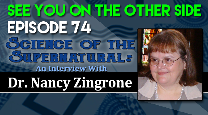 Science of the Supernatural: An Interview with Dr. Nancy Zingrone