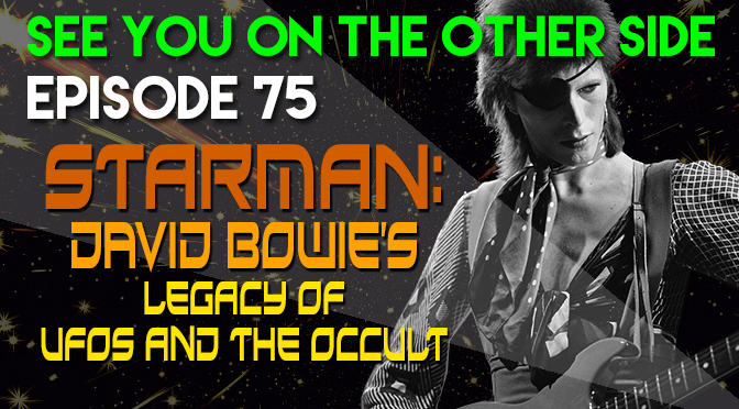 Starman: David Bowie's Legacy of UFOs and The Occult
