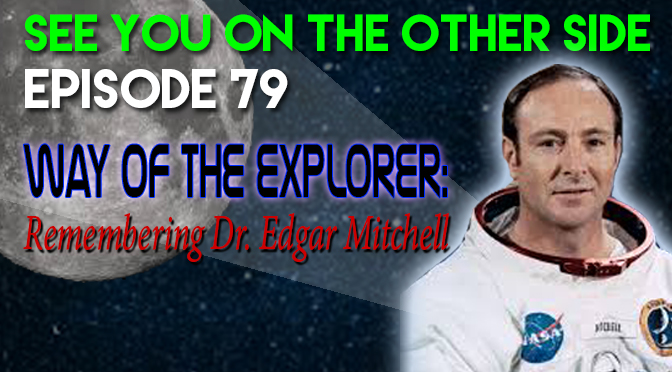Way Of The Explorer: Remembering Dr. Edgar Mitchell