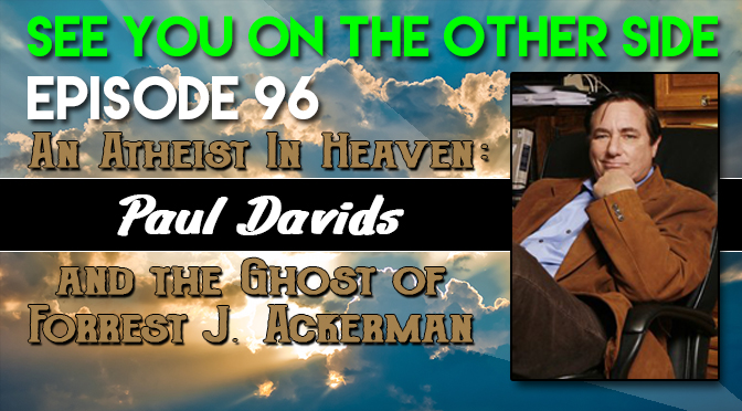 An Atheist In Heaven: Paul Davids and the Ghost of Forrest J. Ackerman