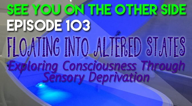 Floating Into Altered States: Exploring Consciousness Through Sensory Deprivation