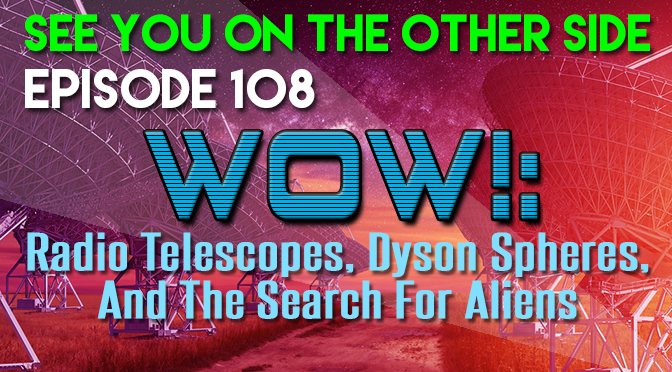 WOW!: Radio Telescopes, Dyson Spheres, And The Search For Aliens