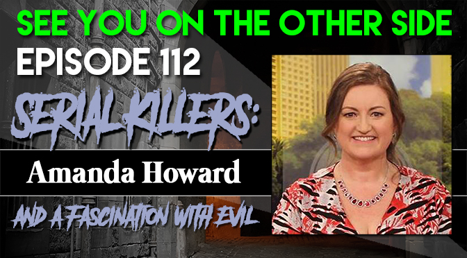 Serial Killers: Amanda Howard and a Fascination With Evil