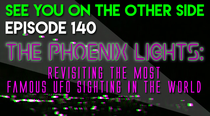 The Phoenix Lights: Revisiting The Most Famous UFO Sighting In The World