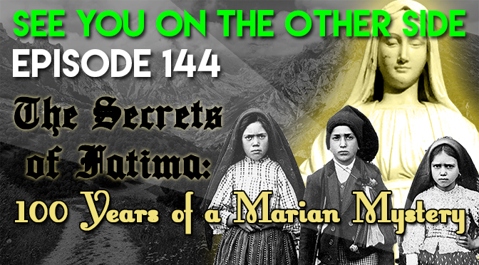 The Secrets of Fatima: 100 Years of a Marian Mystery