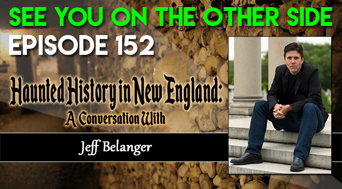 Haunted History in New England: A Conversation with Jeff Belanger