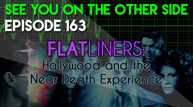 Flatliners: Hollywood and the Near Death Experience