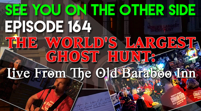 The World's Largest Ghost Hunt: Live From The Old Baraboo Inn