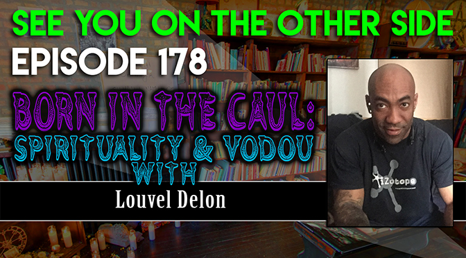 Born in the Caul: Spirituality and Vodou with Louvel Delon