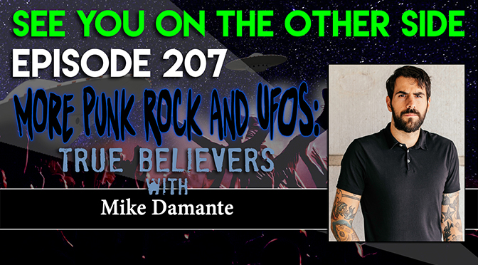 More Punk Rock and UFOS: True Believers with Mike Damante