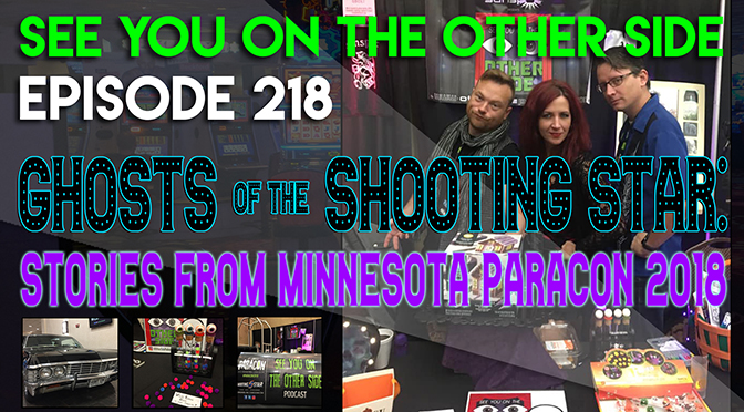 Ghosts of the Shooting Star - Stories from Minnesota ParaCon 2018