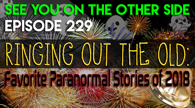 Ringing Out The Old: Favorite Paranormal Stories of 2018