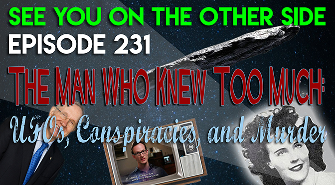 The Man Who Knew Too Much: UFOs, Conspiracies, and Murder