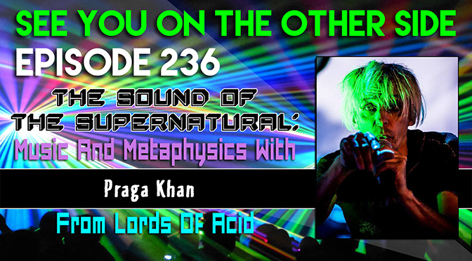 The Sound Of The Supernatural: Music And Metaphysics With Praga Khan From Lords Of Acid
