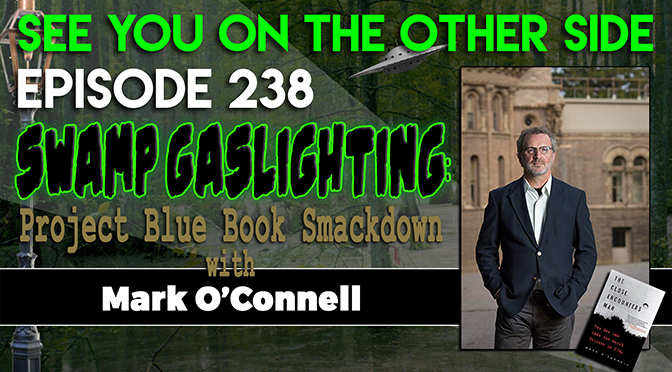 Swamp Gaslighting: Project Blue Book Smackdown with Mark O'Connell