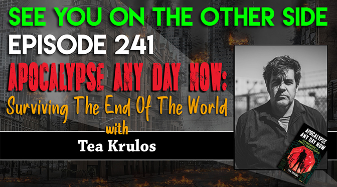 Apocalypse Any Day Now: Surviving The End Of The World With Tea Krulos