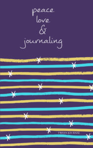 Peace, Love & Journaling - A journal for tweens