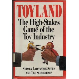 Book Report – Toyland: The High-Stakes Game of the Toy Industry