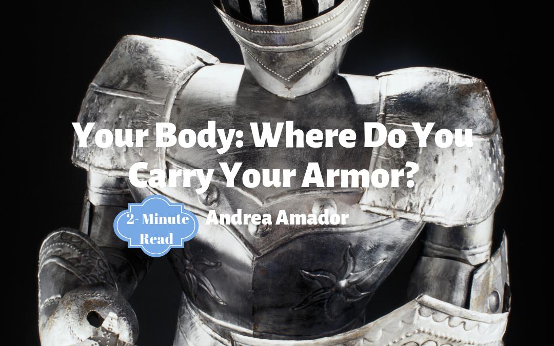 Your Body: Where Do You Carry Your Armor?