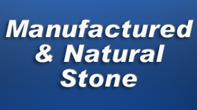 Manufactured and Natural Stone