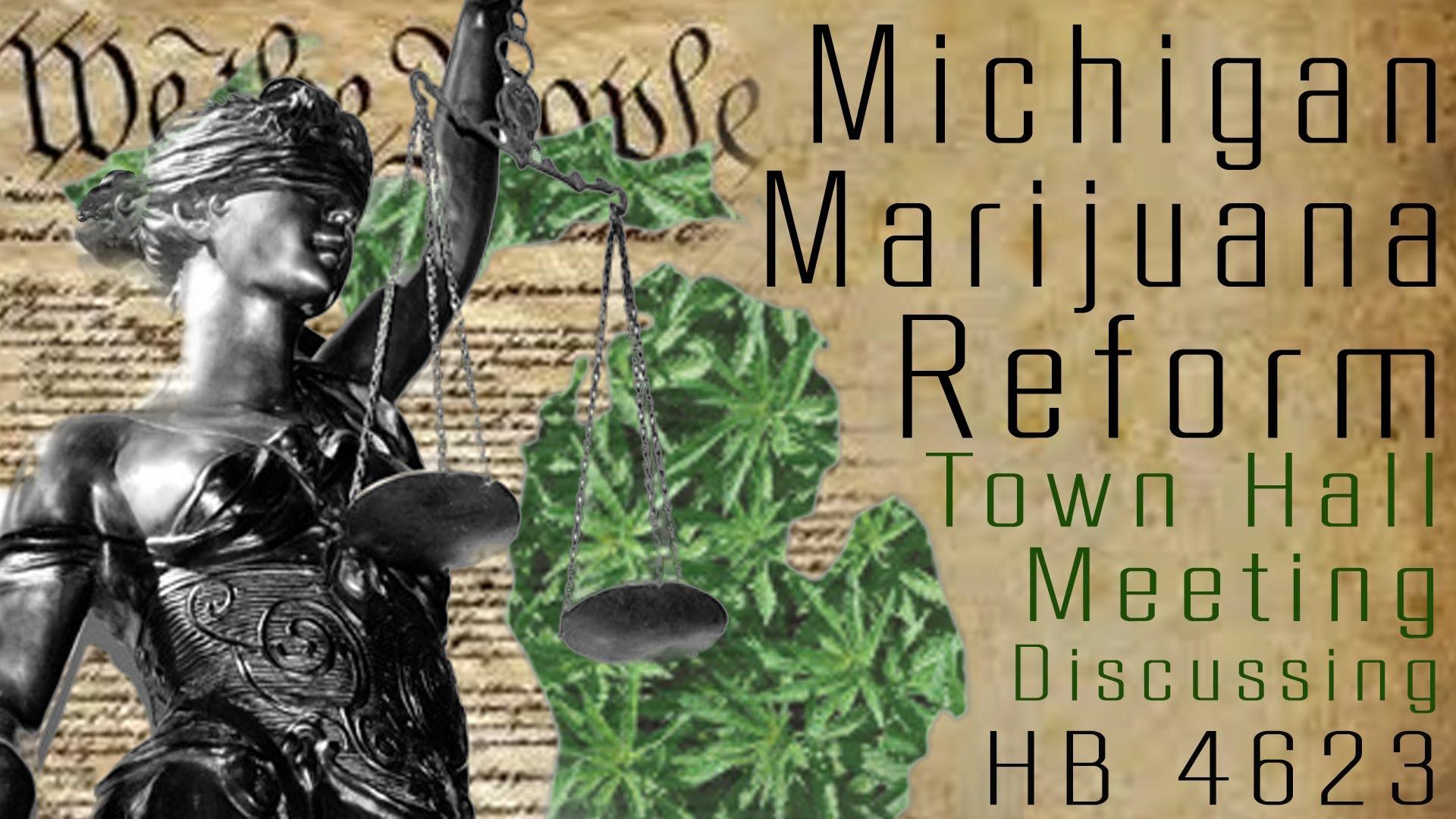 Michigan Marijuana Reform: Town Meeting to discuss Decriminalization and HB 4623