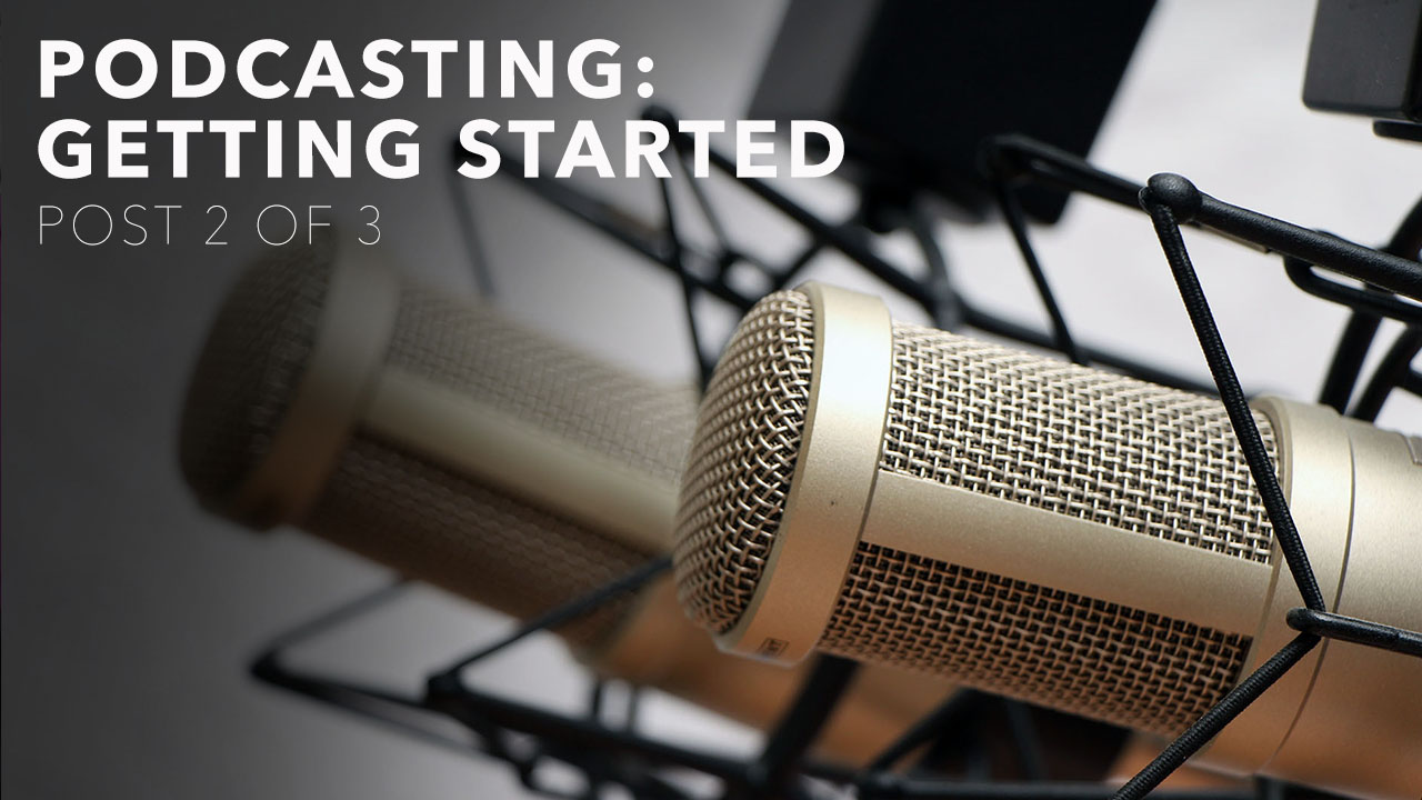 Start Podcasting: A Simple and Budget Friendly Setup