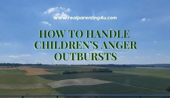 HOW TO HANDLE CHILDREN'S ANGER OUTBURSTS