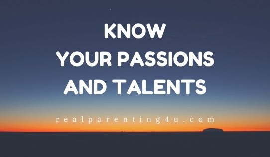KNOW YOUR PASSIONS AND TALENTS
