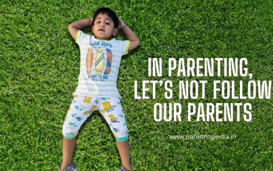 IN PARENTING, LET'S NOT FOLLOW OUR PARENTS