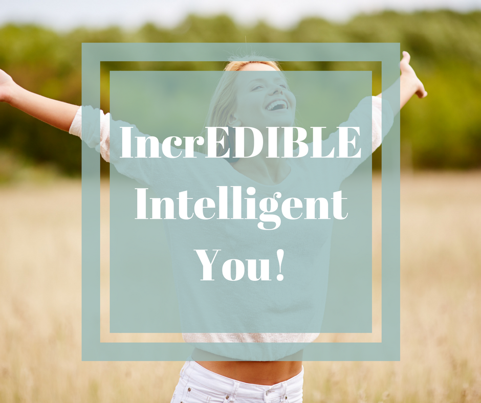 incrEDIBLE Intelligent You!