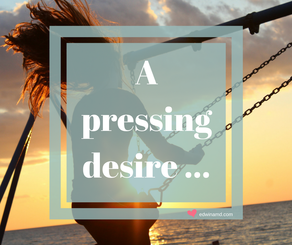 A pressing desire