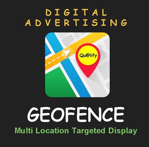 Geofence Location Based Digital Advertising - Qualify LLC