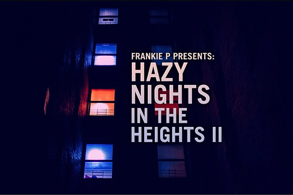 Frankie P - Hazy Nights In The heights 2