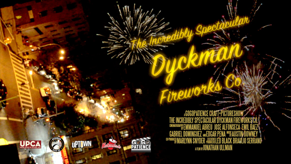 The Incredibly Spectacular Dyckman Fireworks Co