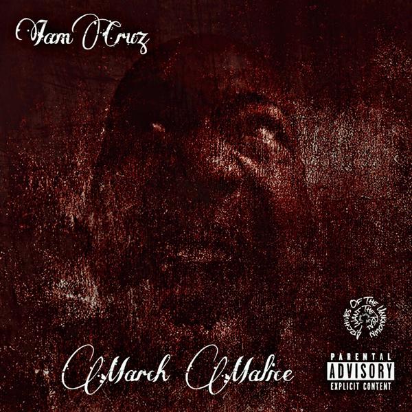 I Am Cruz - March Malice