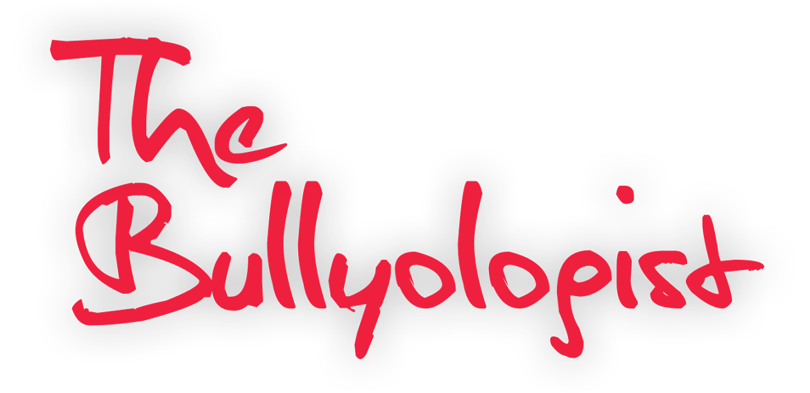 The Bullyologist