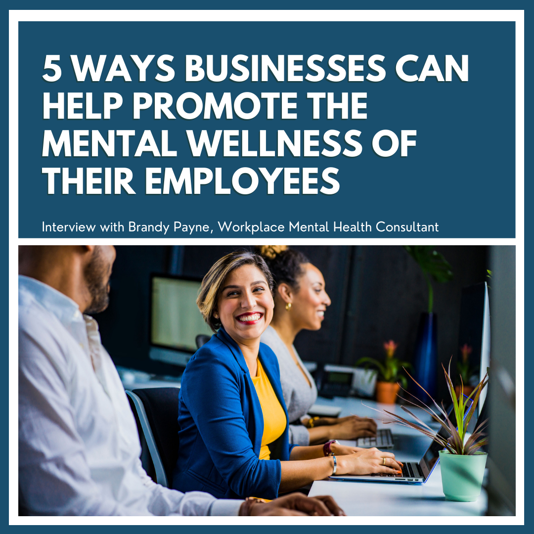 article title: 5 Ways Businesses can Help Promote the Mental Wellness of their Employees, with photo of smiling workers