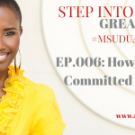 #MSUDUAKDAILY 006: How to Stay Committed to Your Goal