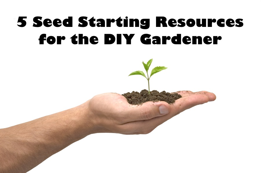 5 Seed Starting Resources for the DIY Gardener