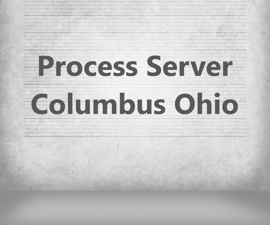 Process Server Columbus Ohio
