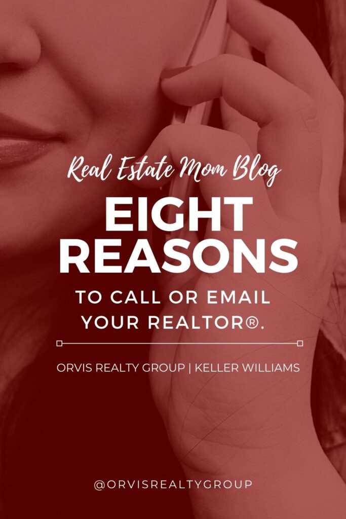 8 Reasons to Call or Email Your REALTOR®- Real Estate Mom Blog