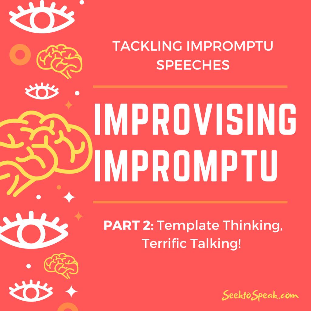 Templates for Impromptu Speeches!